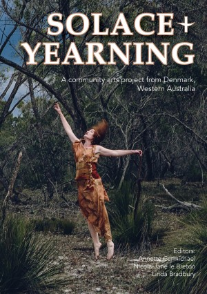 Solace + Yearning - A Community Arts Project from Denmark, Western Australia