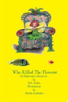 Who Killed The Flowers? by M.E. Heller from  in  category