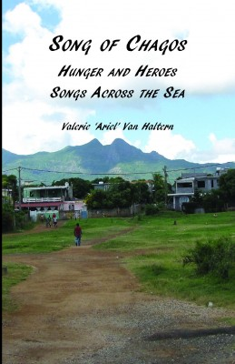 Song of Chagos - Hunger and Heroes, Songs Across the Sea by Valerie Van Haltern from Bookbaby in General Novel category