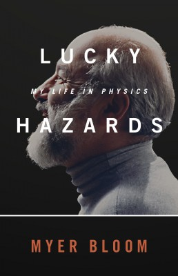 Lucky Hazards - My Life in Physics by Myer Bloom from Bookbaby in Lifestyle category