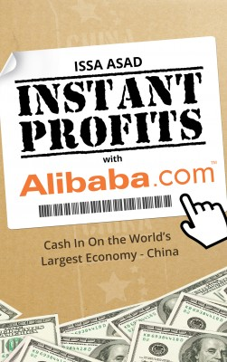 Issa Asad Instant Profits with Alibaba - Cash in on the World's  Largest Economy – China by Issa Asad from  in  category