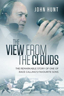 The View from the Clouds - The Remarkable Story of One of Race Calling's Favourite Sons by John Hunt from Bookbaby in Autobiography & Biography category