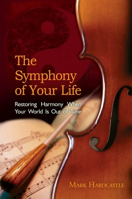 The Symphony of Your Life by Mark Hardcastle from Bookbaby in Motivation category