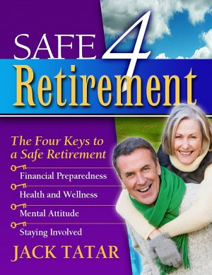 Safe 4 Retirement - The Four Keys to a Safe Retirement by Jack Tatar from Bookbaby in Finance & Investments category