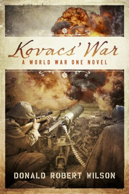 Kovacs' War - A World War One Novel by Donald Robert Wilson from Bookbaby in History category