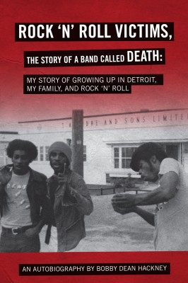 Rock-N-Roll Victims, the Story of a Band Called Death by Bobby Dean Hackney from Bookbaby in Autobiography & Biography category