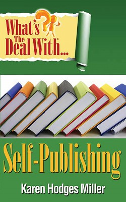What's the Deal with Self-Publishing? by Karen Hodges Miller from Bookbaby in General Novel category