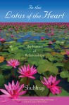 In The Lotus Of The Heart - The Essence Of Relationships by Shubhraji from  in  category