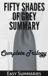 Fifty Shades of Grey Summary - Summary of The Complete Trilogy