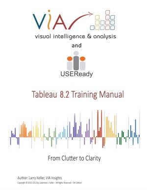 Tableau 8.2 Training Manual - From Clutter to Clarity by Larry Keller from Bookbaby in Engineering & IT category