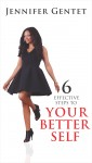 6 Effective Steps to Your Better Self