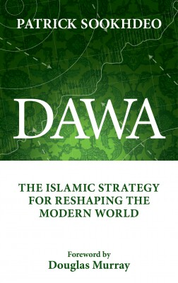 Dawa - The Islamic Strategy for Reshaping the Modern World by Patrick Sookhdeo from Bookbaby in Religion category