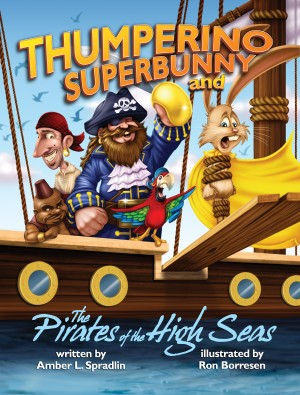 Thumperino Superbunny and the Pirates of the High Seas by Amber L. Spradlin from Bookbaby in Teen Novel category