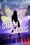 Storm Clouds - Storm the City, Book Two by E. C. Foscante from Bookbaby in General Novel category