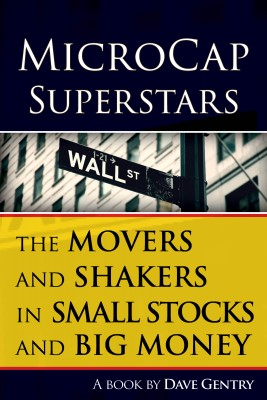 MicroCap Superstars - The Movers and Shakers in Small Stocks, and Big Money by Dave Gentry from Bookbaby in General Novel category