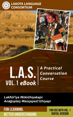 L.A.S.: A Practical Conversation Course, Vol. 1 eBook by Lakota Language Consortium from Bookbaby in Language & Dictionary category