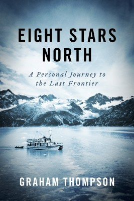 Eight Stars North - A personal journey to the last frontier by Graham Thompson from Bookbaby in General Novel category