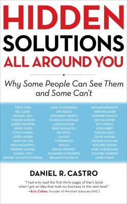 Hidden Solutions All Around You - Why Some People Can See Them and Some Can't by Daniel R. Castro from  in  category