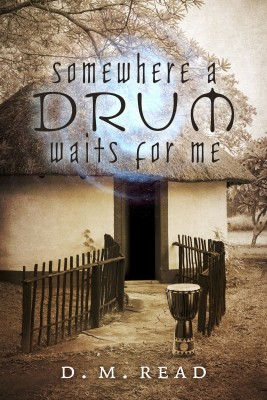 Somewhere a Drum Waits for Me by D. M. Read from  in  category