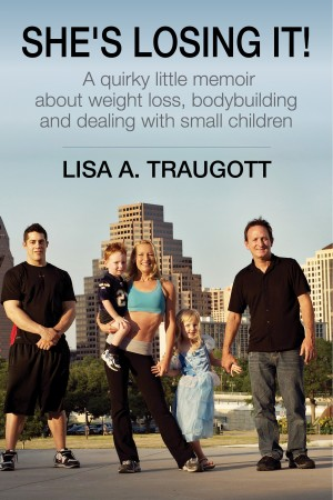 She's Losing It! by Lisa A. Traugott from Bookbaby in Family & Health category