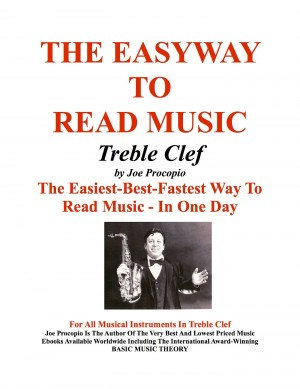 The Easyway to Read Music Treble Clef - The Easiest-Best-Fastest Way To Read Music - In One Day by Joe Procopio from Bookbaby in General Novel category