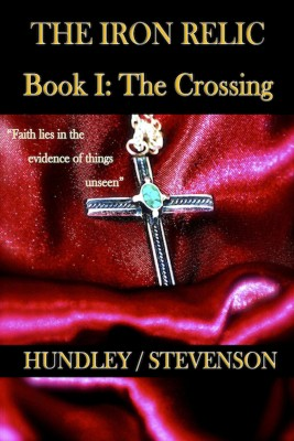 The Iron Relic Book I: The Crossing by James Stevenson from Bookbaby in General Novel category