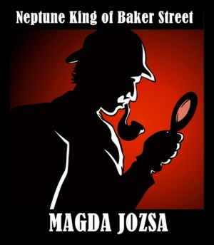 Neptune King of Baker Street by Magda Jozsa from Bookbaby in General Novel category