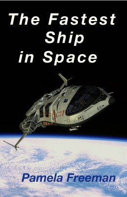 The Fastest Ship in Space by Pamela Freeman from Bookbaby in Teen Novel category