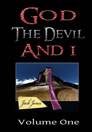 God The Devil And I by Jack Jones from Bookbaby in Autobiography,Biography & Memoirs category