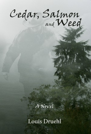 Cedar, Salmon and Weed by Louis Druehl from Bookbaby in General Novel category