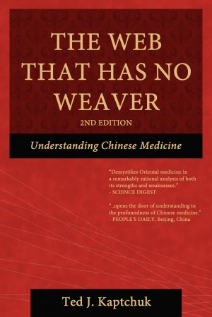 The Web That Has No Weaver: Understanding Chinese Medicine by Ted J Kaptchuk from Bookbaby in General Novel category