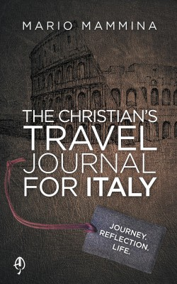 The Christian's Travel Journal for Italy by Mario Mammina from Bookbaby in Travel category