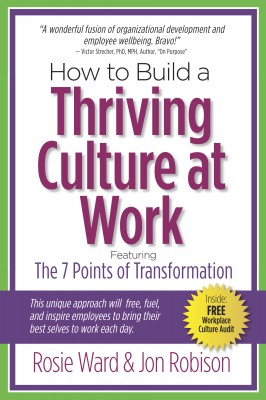 How to Build a Thriving Culture at Work - Featuring The 7 Points of Transformation by Jon Robison from Bookbaby in General Novel category