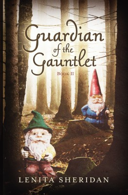 Guardian of the Gauntlet, Book II by Lenita Sheridan from Bookbaby in General Novel category