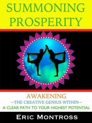 Summoning Prosperity - Awakening The Creative Genius Within by Eric Montross from Bookbaby in Lifestyle category