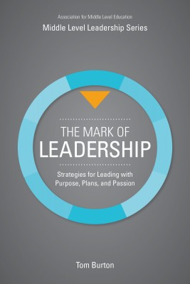 The Mark of Leadership - Strategies for Leading with Purpose, Plans, and Passion by Tom Burton from Bookbaby in School Exercise category