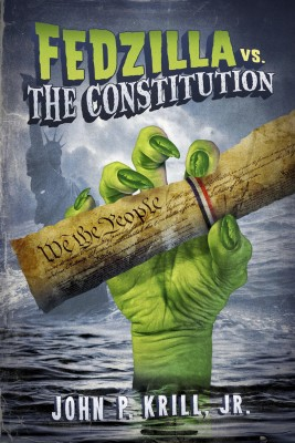 Fedzilla vs. the Constitution by John P. Krill, Jr. from Bookbaby in Law category