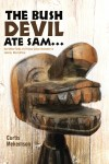 The Bush Devil Ate Sam - And Other Tales of a Peace Corps Volunteer in Liberia, West Africa by Curtis Mekemson from  in  category