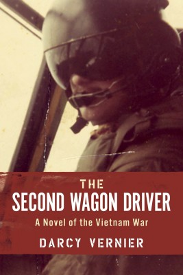 The Second Wagon Driver - A Novel of the Vietnam War by Darcy Vernier from Bookbaby in General Novel category