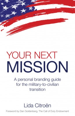 Your Next Mission - A Personal Branding Guide for the Military-To-Civilian Transition by Lida Citroen from Bookbaby in Lifestyle category