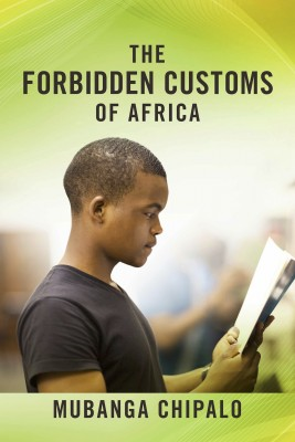 The Forbidden Customs of Africa by Mubanga Chipalo from Bookbaby in Religion category