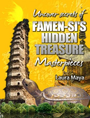Uncover the Secrets of Famen-si's Hidden Treasure Masterpieces by Laura Maya from Bookbaby in Religion category