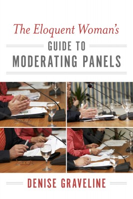The Eloquent Woman's Guide to Moderating Panels by Denise Graveline from Bookbaby in General Novel category