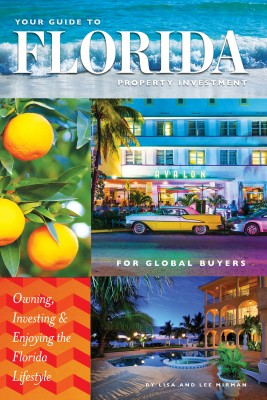 Your Guide to Florida Property Investment for Global Buyers - Owning, Investing, and Enjoying the Florida Lifestyle by Lisa Mirman from Bookbaby in General Novel category