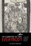 I'm a Commuter and I Hate Everybody - ( A Survival Guide for the Poor Bastard) by Mario DiBartolo from  in  category