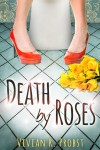Death by Roses by Vivian R. Probst from  in  category