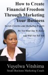 How to Create Financial Freedom Through Marketing Your Business - Secrets Coaches & Marketing Experts Don't Want You To Know & Won't Tell You by Vuyelwa Vitshima from  in  category