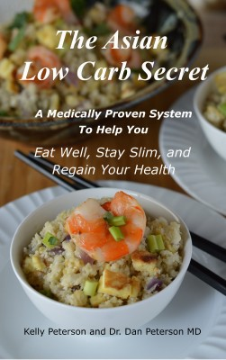 The Asian Low Carb Secret - A Medically Proven System to Help You Eat Well, Stay Slim and Regain Your Health by Dan Peterson from Bookbaby in Family & Health category