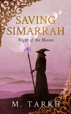 Saving Simarrah - Night of the Moons by M. Tarkh from Bookbaby in General Novel category