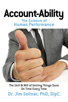 Account-Ability: The Science of Human Performance by Dr. Jim Sellner, PhD, DipC. from Bookbaby in Business & Management category